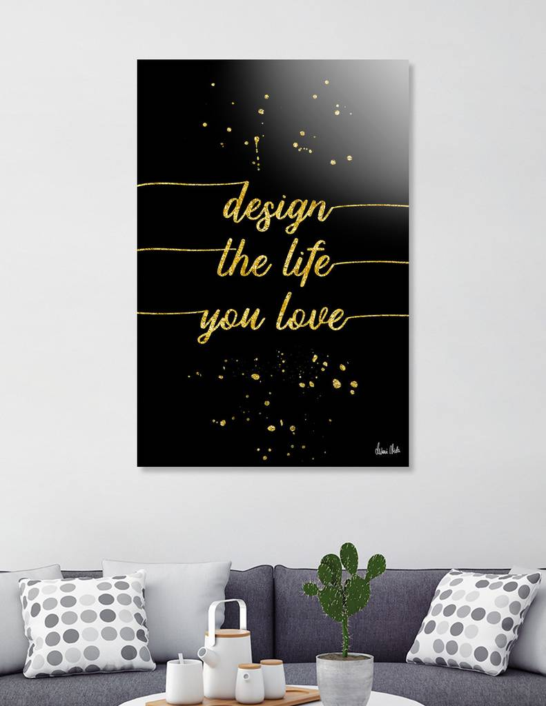 "Link - Curioos - Acrylic Glass Print - ""TEXT ART GOLD Design the life you love"""