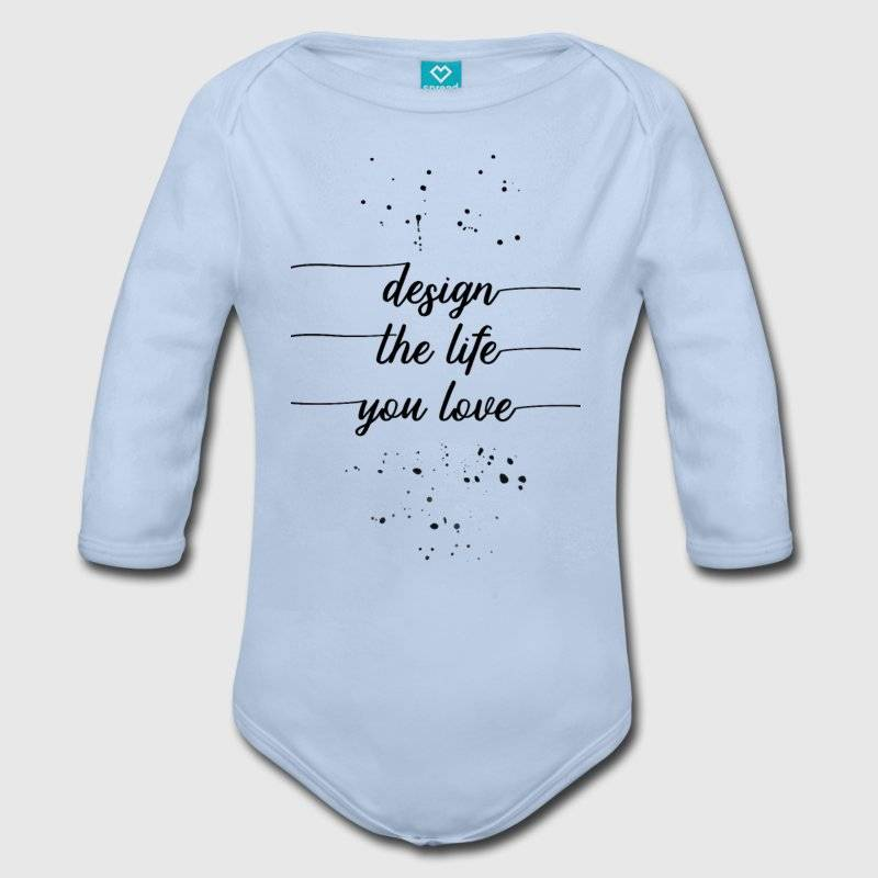 "LINK - SPREADSHIRT Baby Bio-Langarm-Body - ""Design the life you love"""